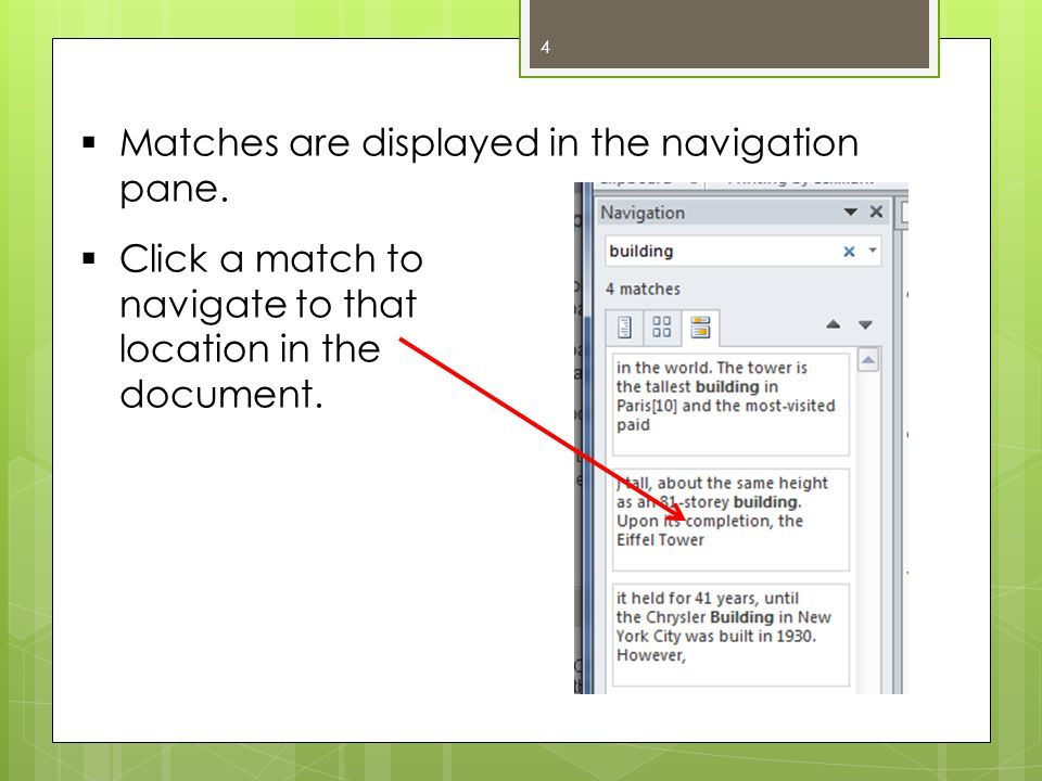 4  Matches are displayed in the navigation pane.  Click a match to navigate to that location in the document.
