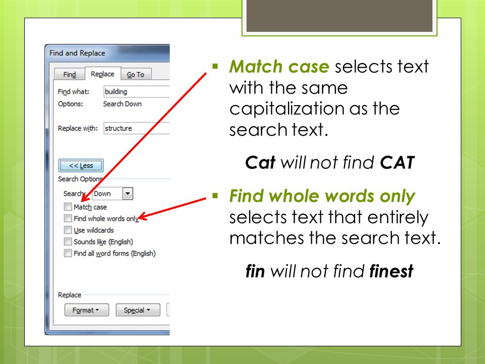  Match case selects text with the same capitalization as the search text.