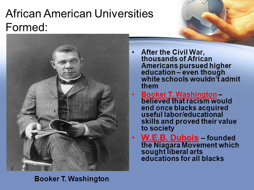 African American Universities Formed: After the Civil War, thousands of African Americans pursued higher education – even though white schools wouldn'