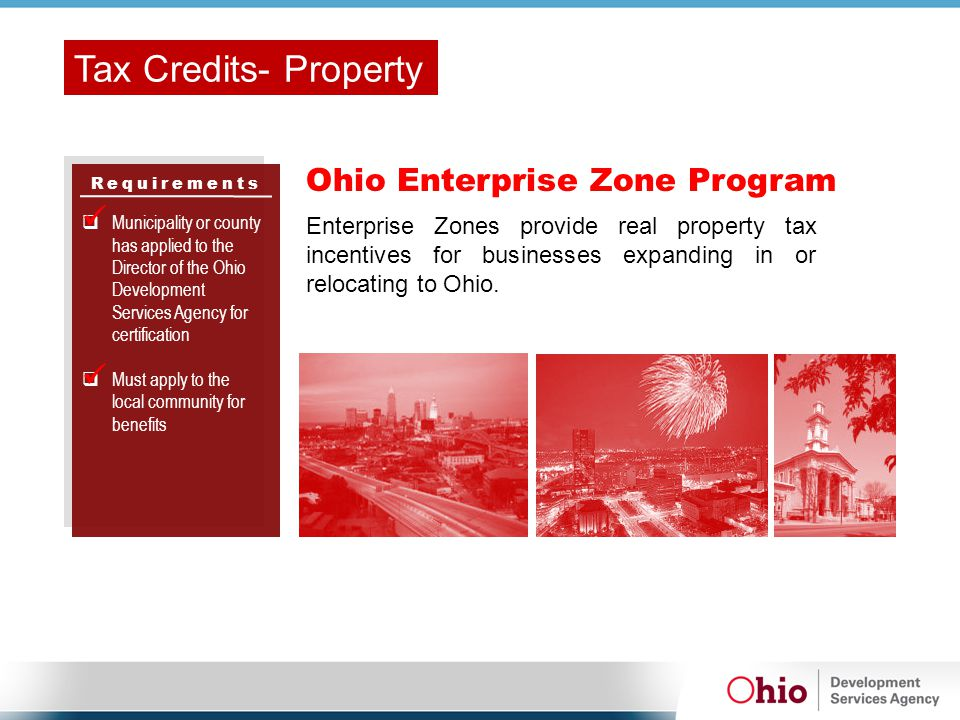 Requirements Ohio Enterprise Zone Program  Municipality or county has applied to the Director of the Ohio Development Services Agency for certificati