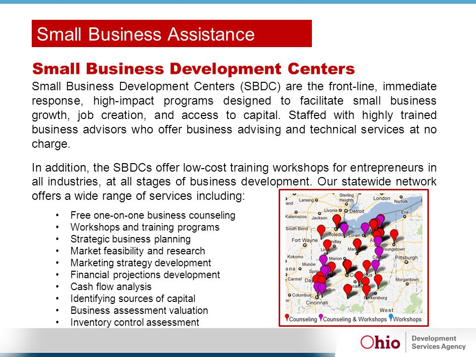 Small Business Development Centers Small Business Development Centers (SBDC) are the front-line, immediate response, high-impact programs designed to