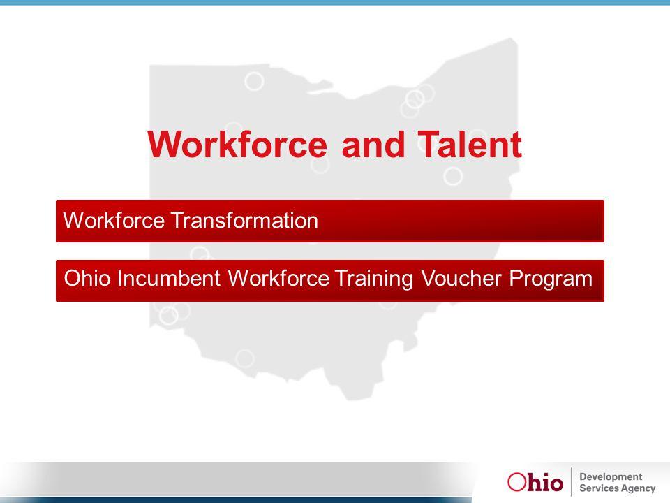 Workforce and Talent Workforce Transformation Ohio Incumbent Workforce Training Voucher Program