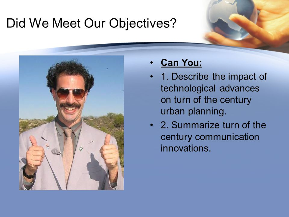 Did We Meet Our Objectives.Can You: 1.