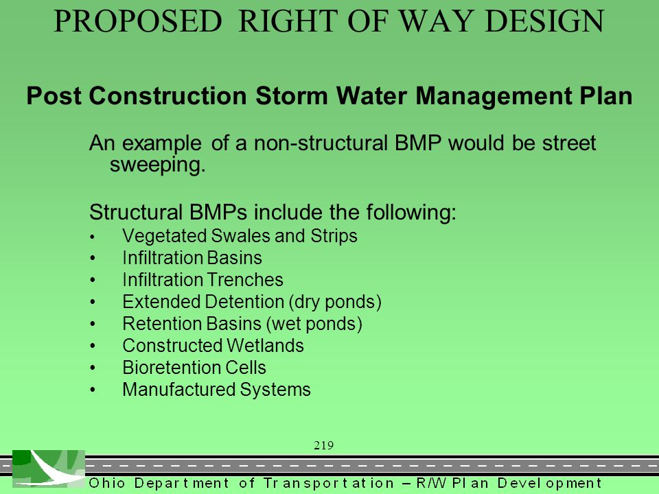 219 PROPOSED RIGHT OF WAY DESIGN Post Construction Storm Water Management Plan An example of a non-structural BMP would be street sweeping. Structural