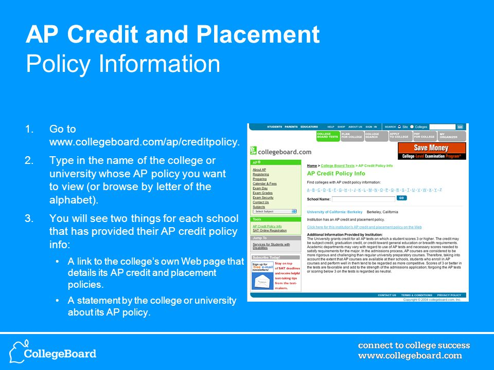1.Go to www.collegeboard.com/ap/creditpolicy.