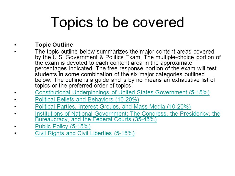 Topics to be covered Topic Outline The topic outline below summarizes the major content areas covered by the U.S.