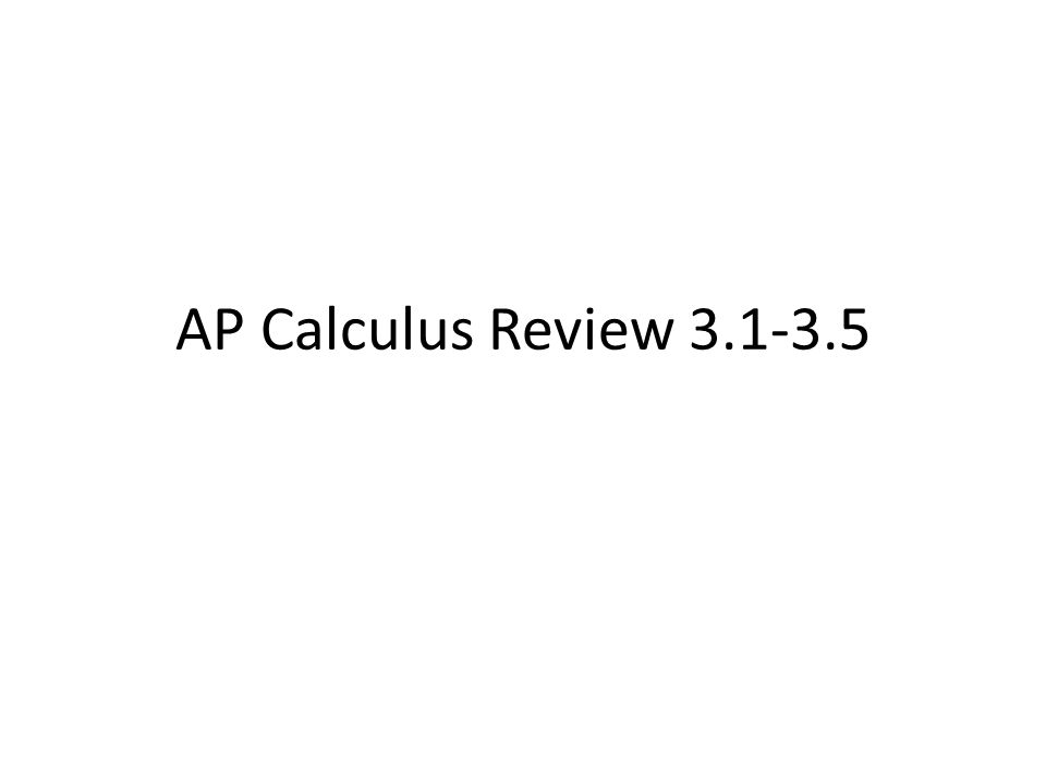 AP Calculus Review 3.1-3.5