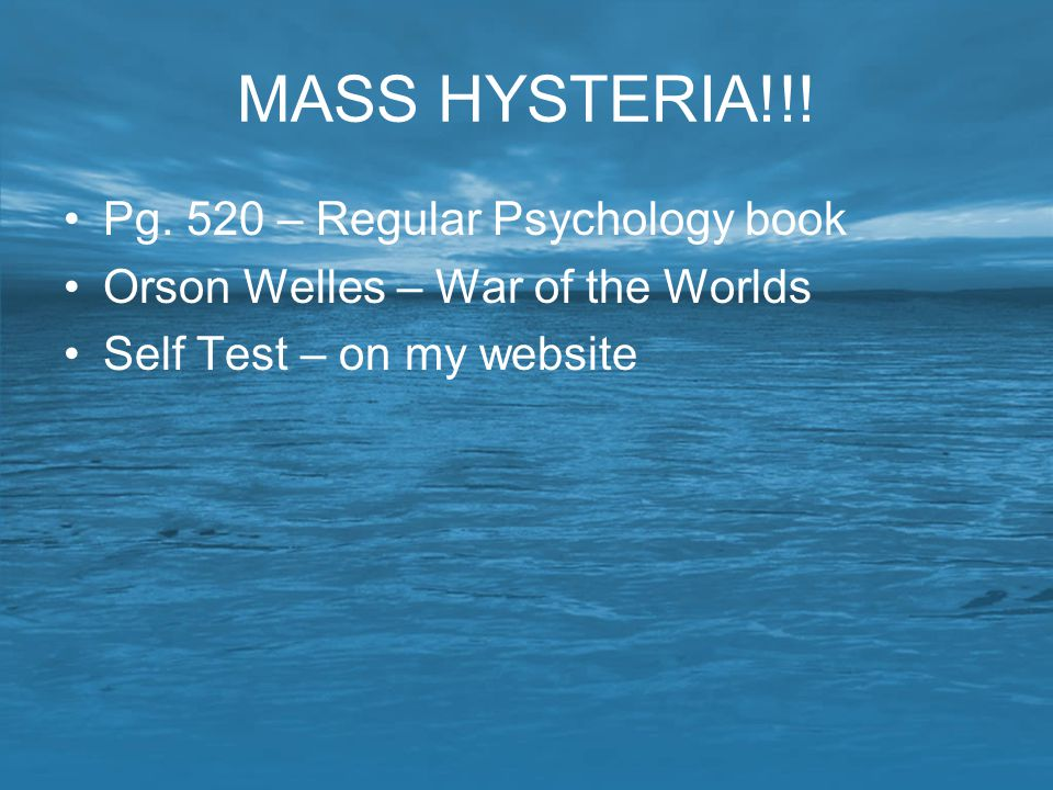 MASS HYSTERIA!!! Pg. 520 – Regular Psychology book Orson Welles – War of the Worlds Self Test – on my website
