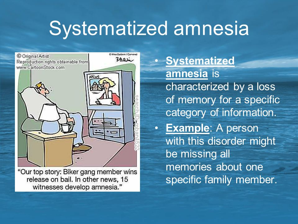 Systematized amnesia Systematized amnesia is characterized by a loss of memory for a specific category of information. Example: A person with this dis