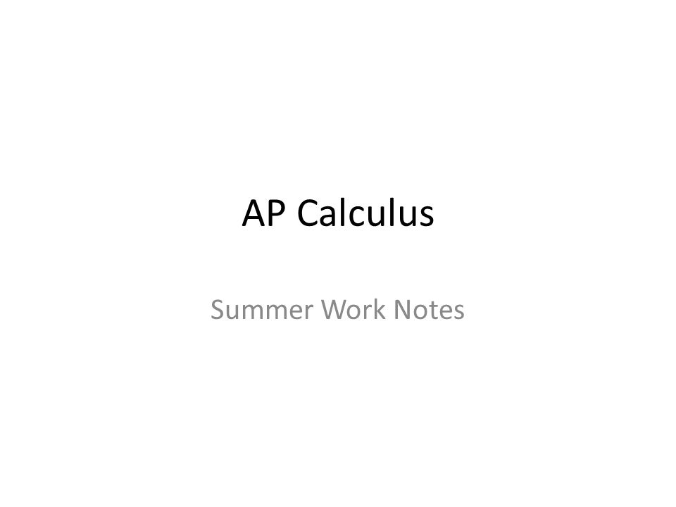 AP Calculus Summer Work Notes