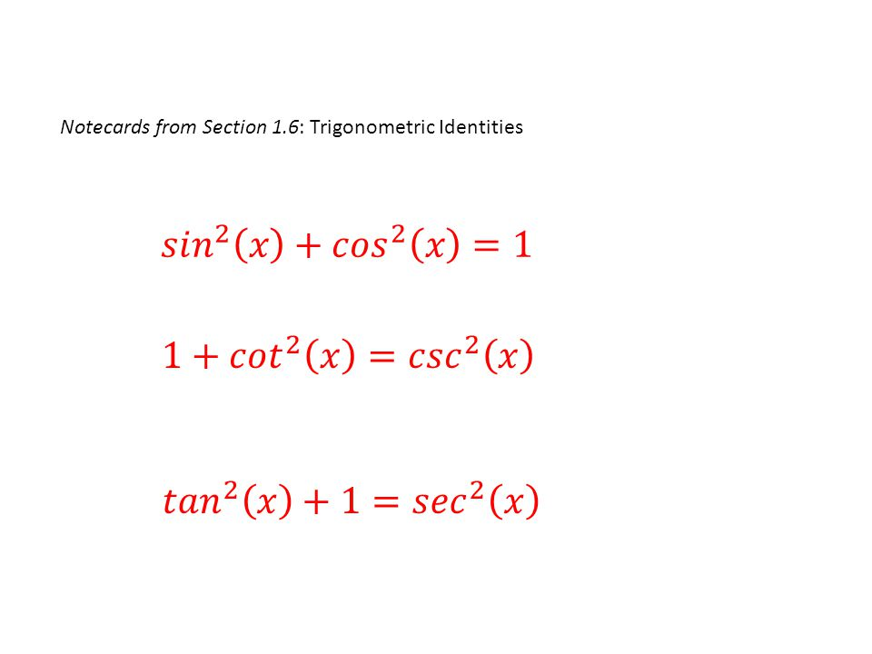 Notecards from Section 1.6: Trigonometric Identities