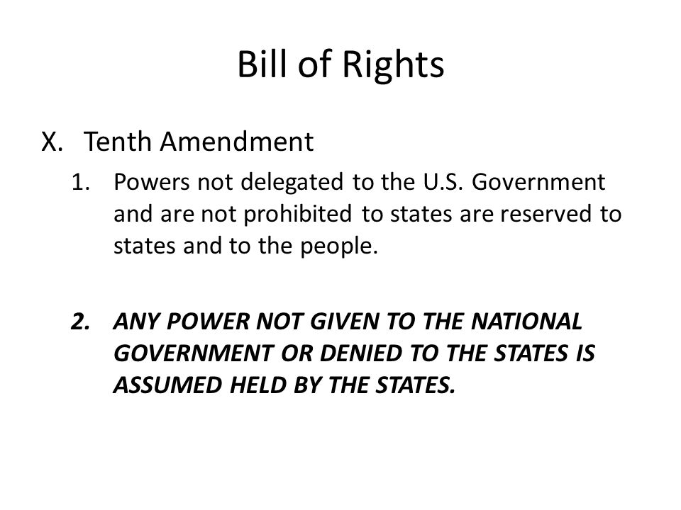 Bill of Rights X.Tenth Amendment 1.Powers not delegated to the U.S.