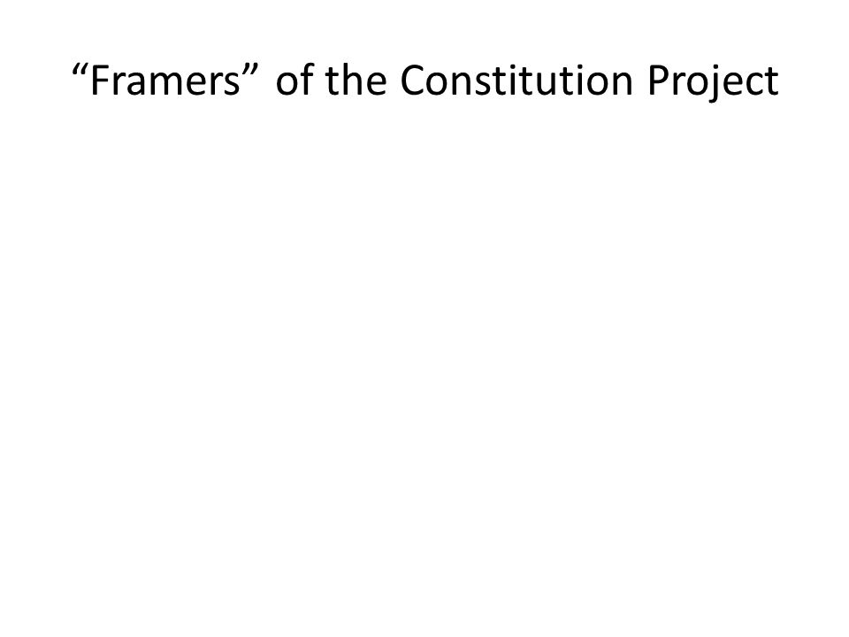 Framers of the Constitution Project