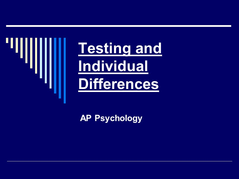 Testing and Individual Differences AP Psychology
