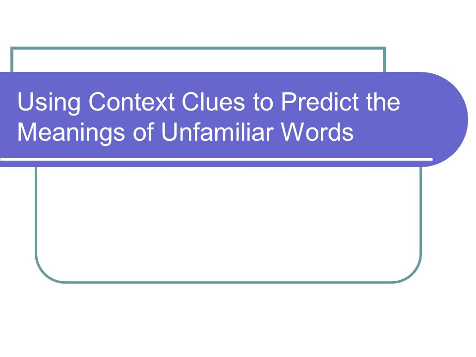Example Clue Suggests a word meaning with one or more examples