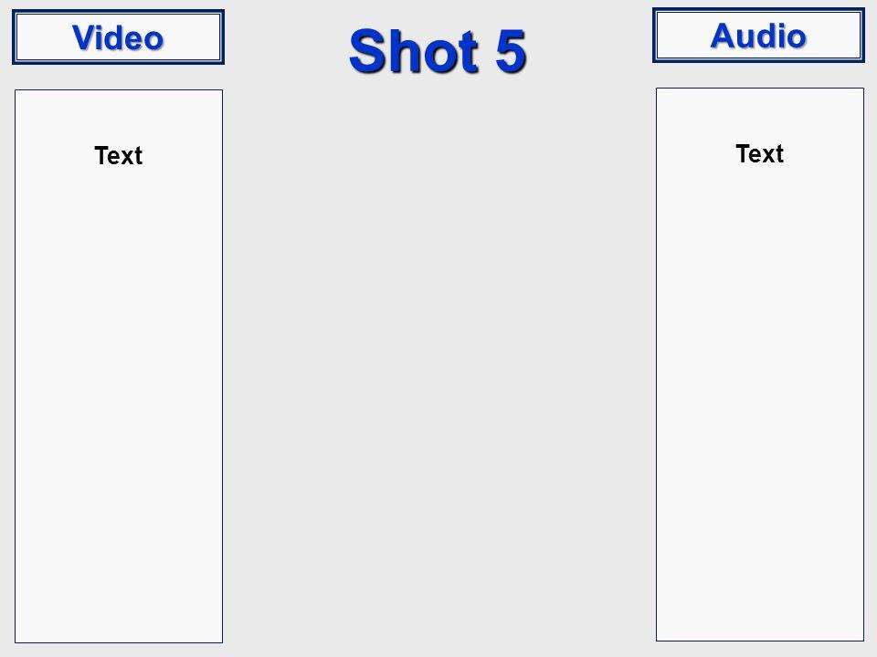 Video Audio Shot 5 Text