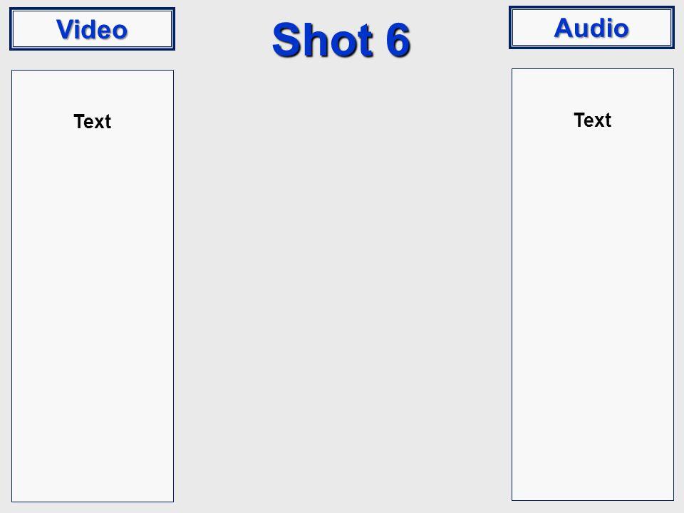 Video Audio Shot 6 Text