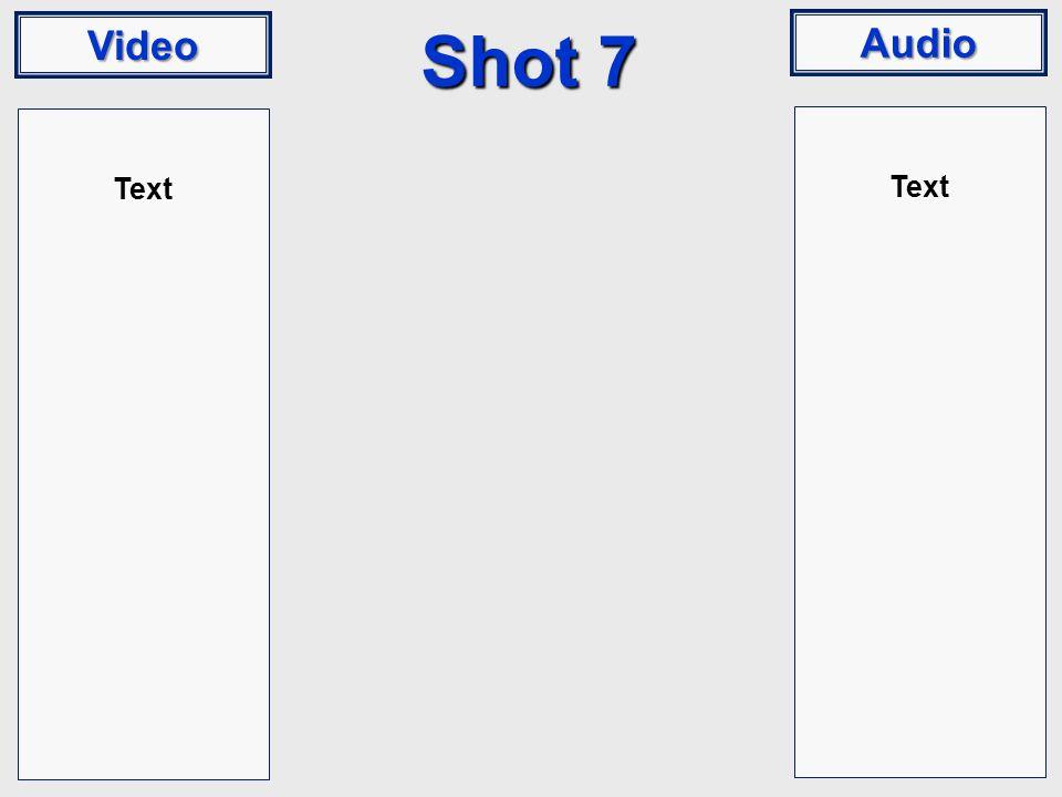 Video Audio Shot 7 Text