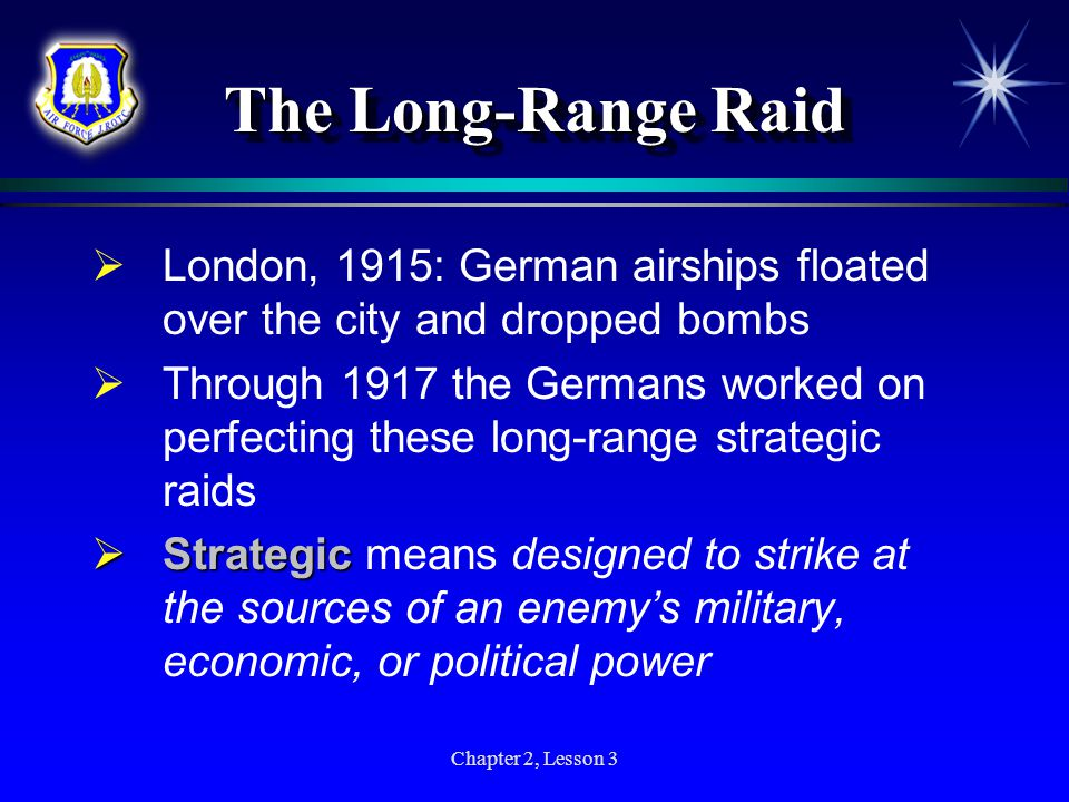 Chapter 2, Lesson 3 Reshaping War  The airplane reshaped the way countries fight wars more quickly than any other weapon in military history  A motto emerged by war's end: If you control the air, you cannot be beaten; if you lose the air, you cannot win
