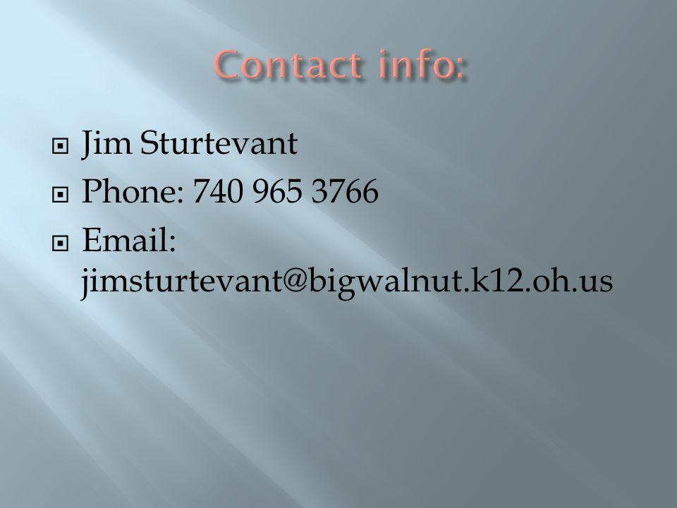  Jim Sturtevant  Phone: 740 965 3766  Email: jimsturtevant@bigwalnut.k12.oh.us