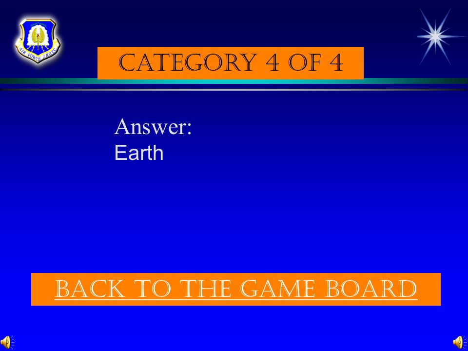 Category 4 of 4 Question: The only planet to sustain life as far as we know. (p. 290) Check Your answer