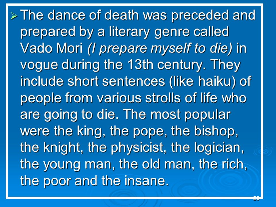 25  Origin: The dance of death of the Innocents in Paris, painted in 1424, is considered the starting point of this pictorial tradition. The theme of