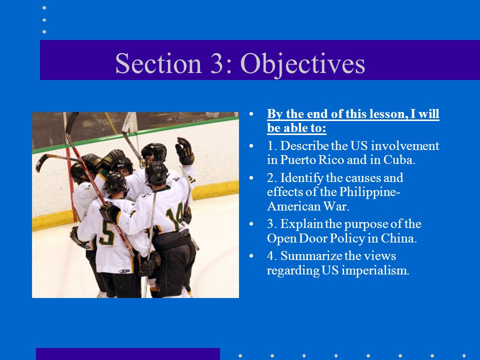 Section 3: Objectives By the end of this lesson, I will be able to: 1.