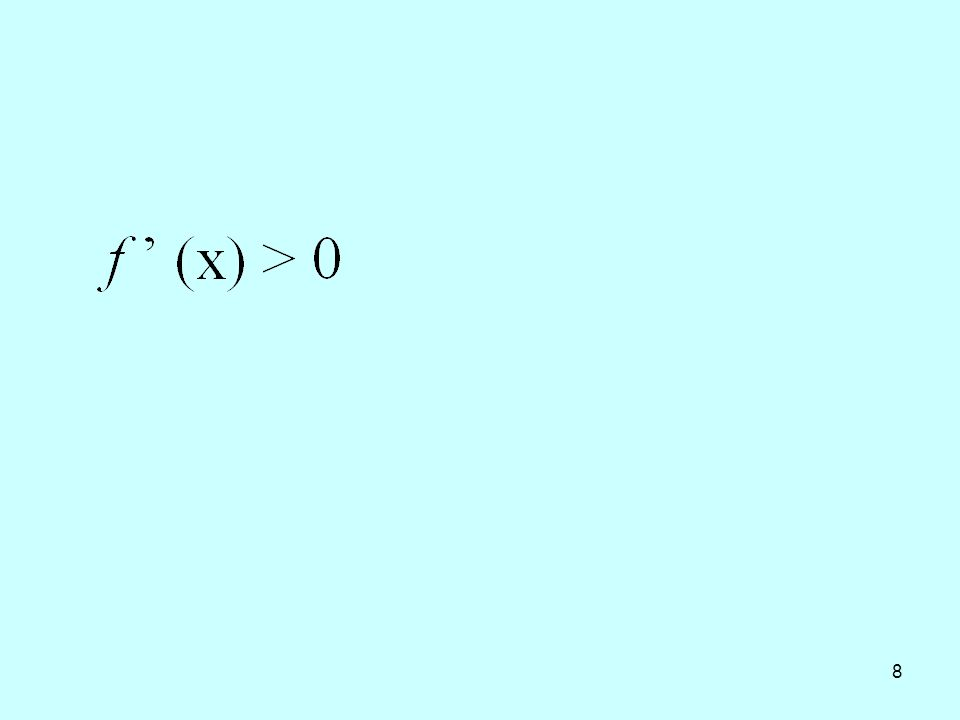 9 You think… When you see… Find the interval where f' (x) is increasing
