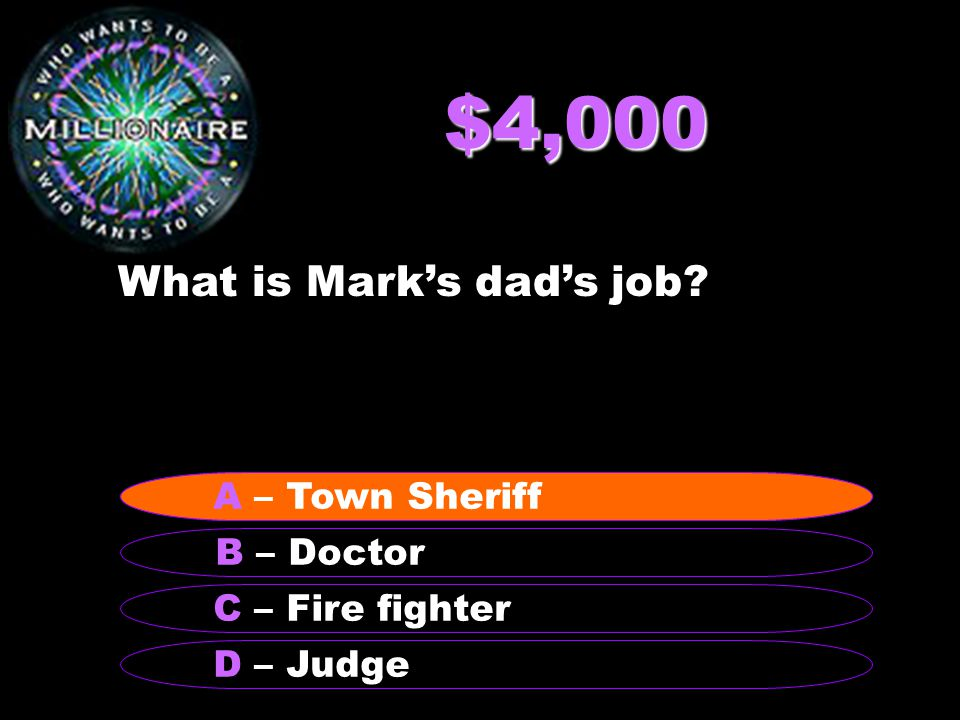 $4,000 What is Mark's dad's job.