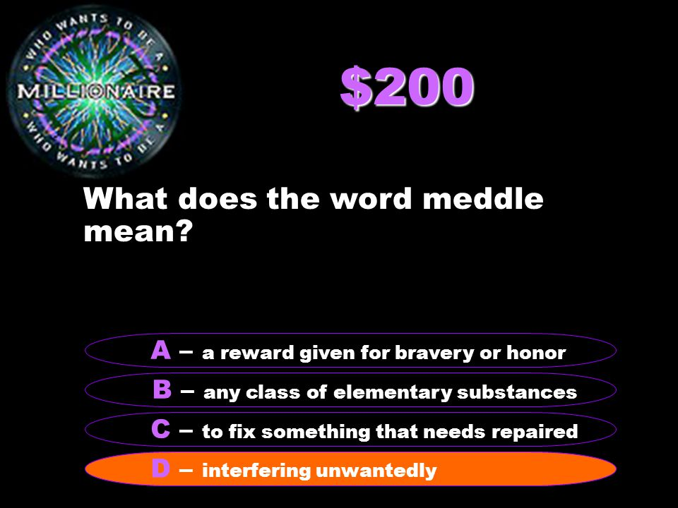 $200 What does the word meddle mean.