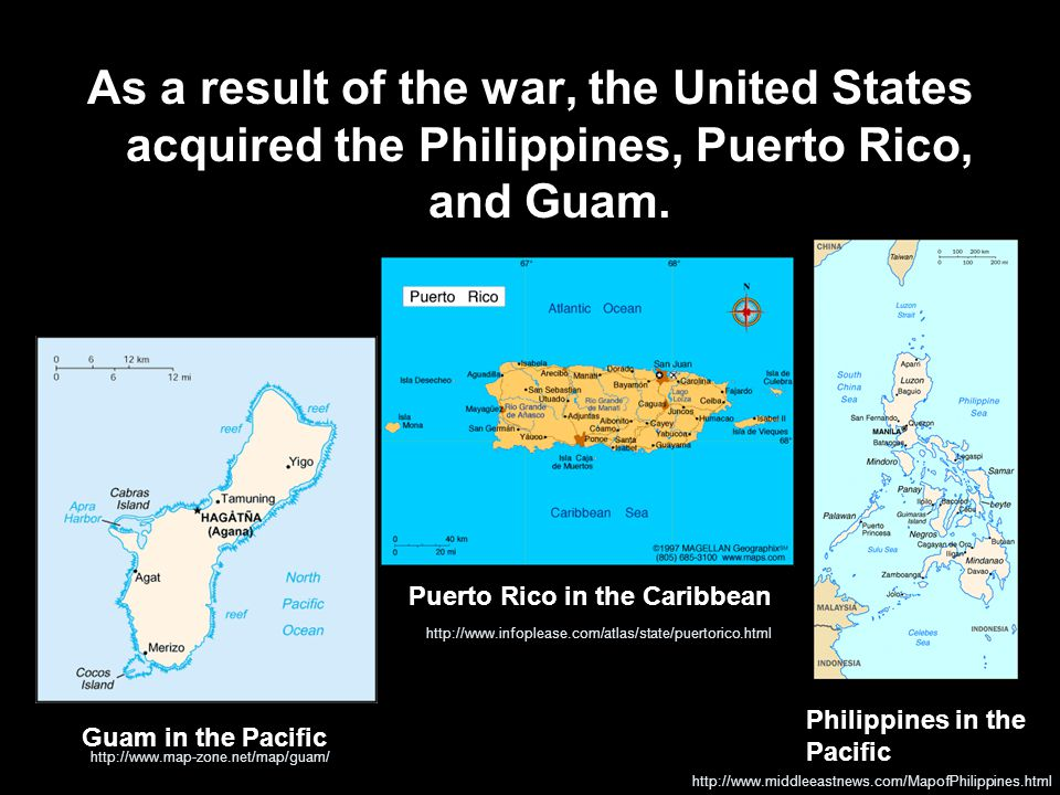 As a result of the war, the United States acquired the Philippines, Puerto Rico, and Guam. Guam in the Pacific http://www.map-zone.net/map/guam/ Puert