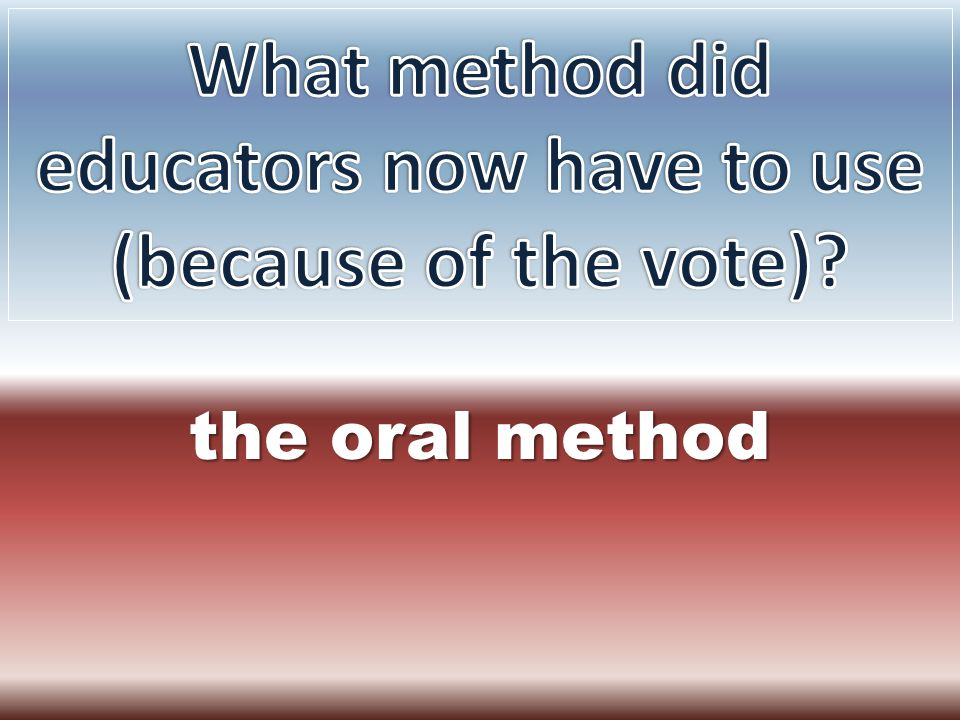 the oral method