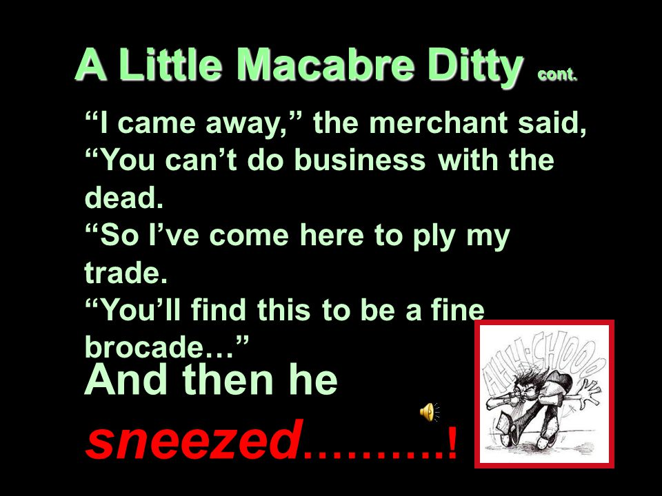 19 A Little Macabre Ditty cont.
