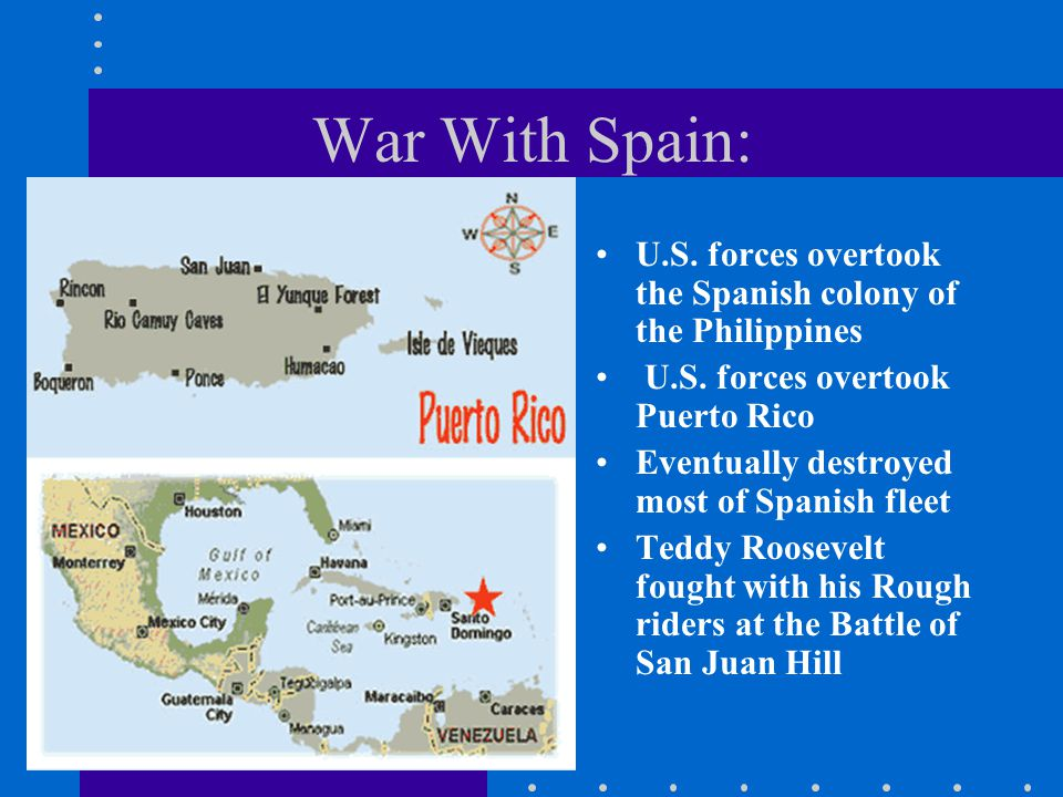 War With Spain: U.S.forces overtook the Spanish colony of the Philippines U.S.