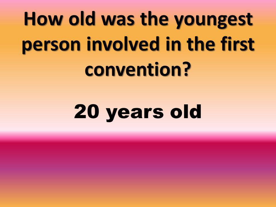 How old was the youngest person involved in the first convention 20 years old