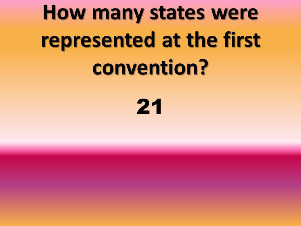 How many states were represented at the first convention 21