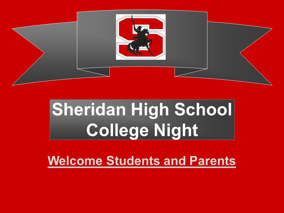 Sheridan High School College Night Welcome Students and Parents