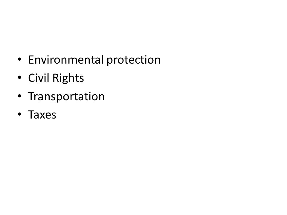 Environmental protection Civil Rights Transportation Taxes