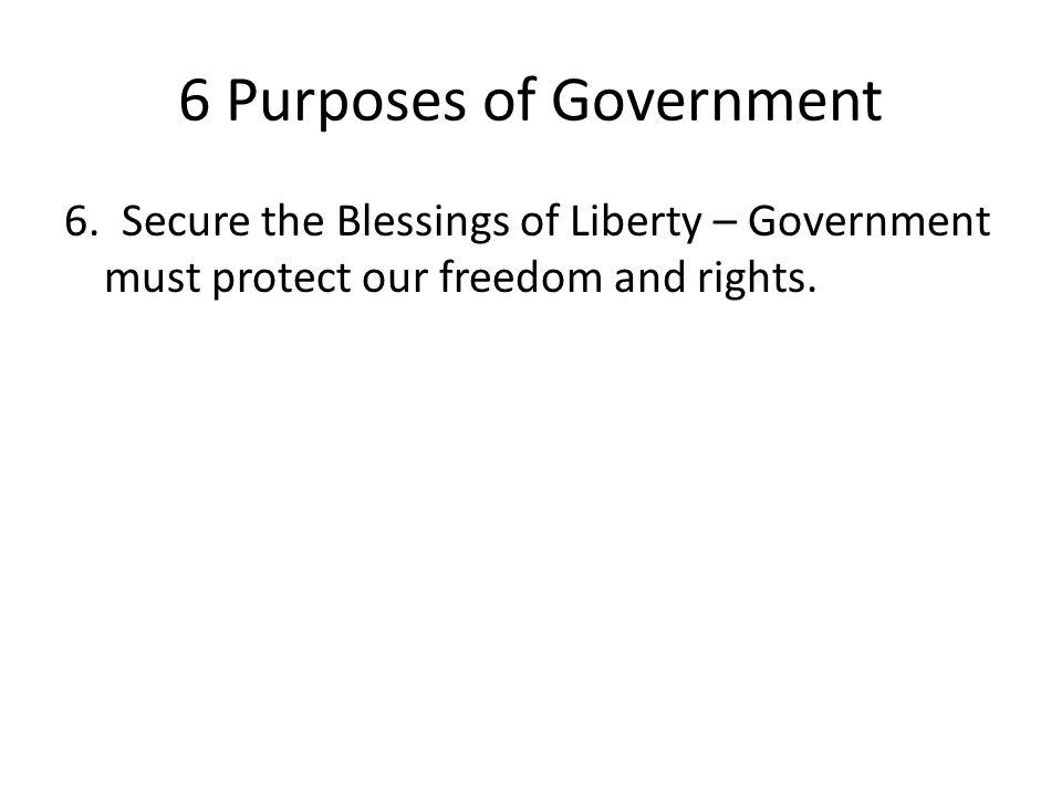 6 Purposes of Government 6.