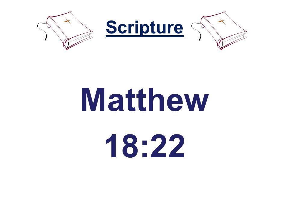 Scripture Matthew 18:22