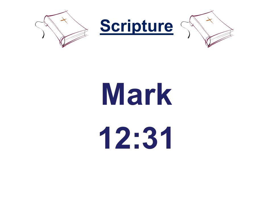 Scripture Mark 12:31