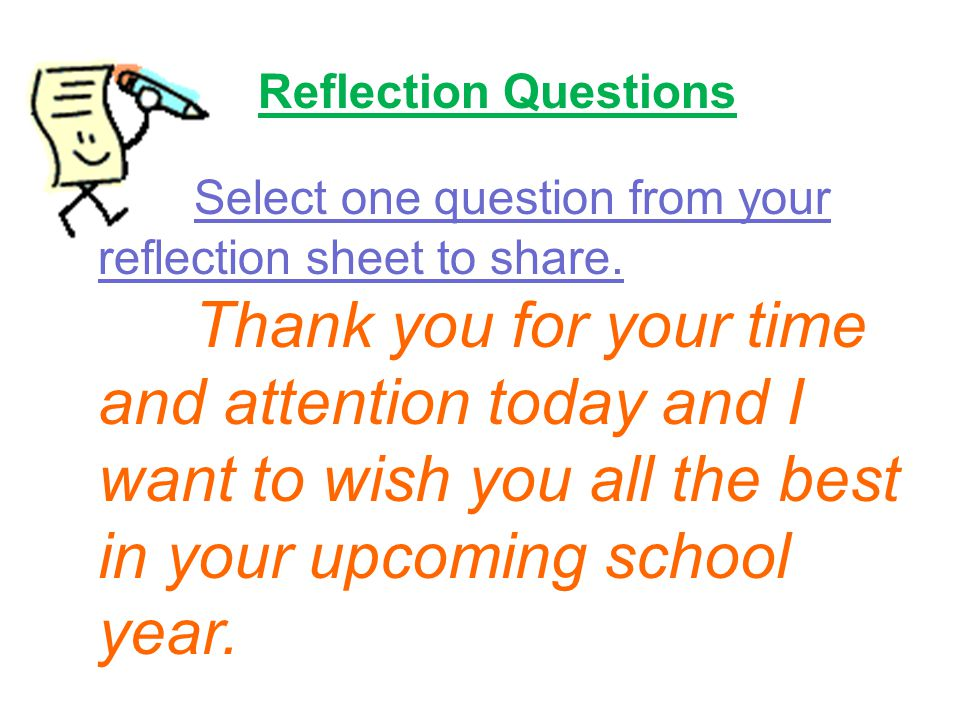 Reflection Questions Select one question from your reflection sheet to share.