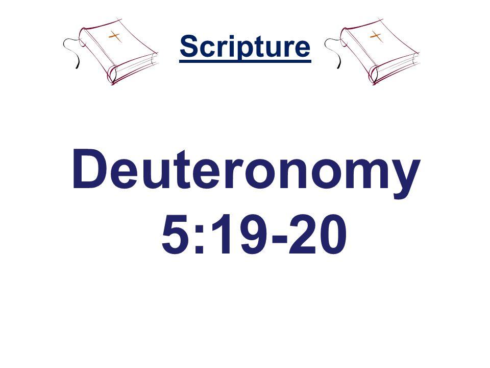 Scripture Deuteronomy 5:19-20