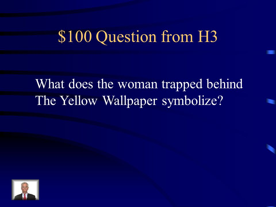 $500 Answer from H2 The Yellow Wallpaper & Boarded Window