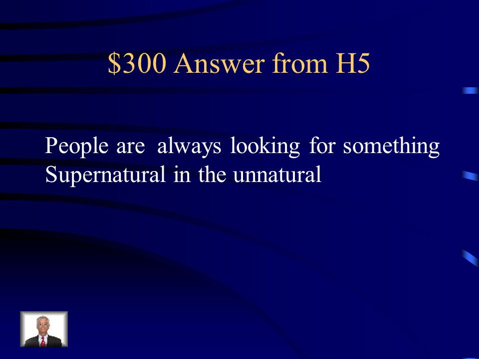 $300 Question from H5 The old man, the spider woman are used to say what about human nature
