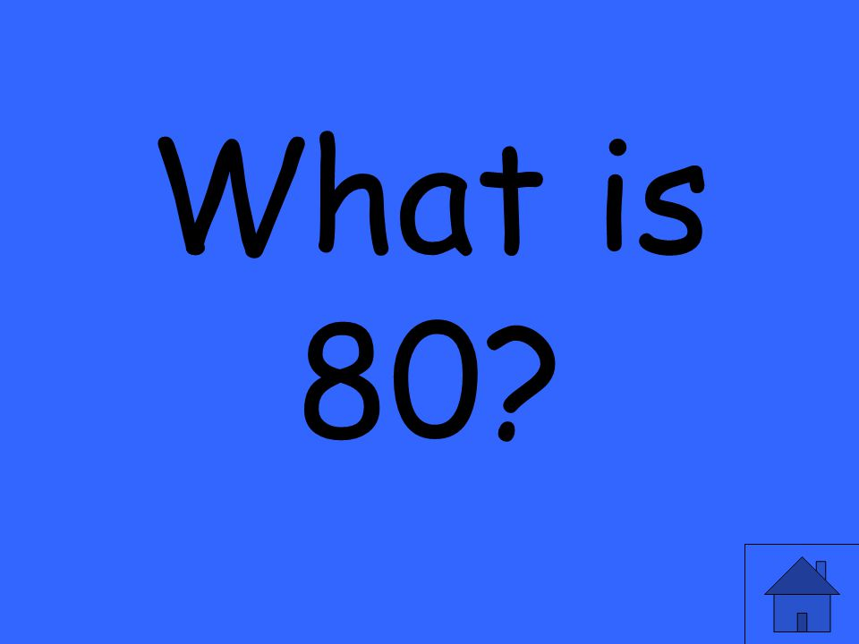 What is 80