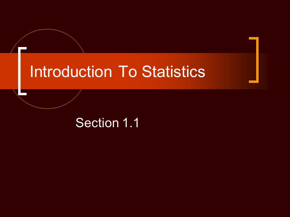 Introduction To Statistics Section 1.1