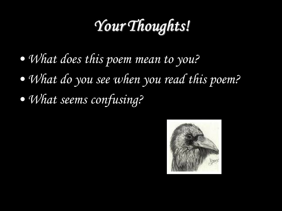 Your Thoughts.What does this poem mean to you. What do you see when you read this poem.