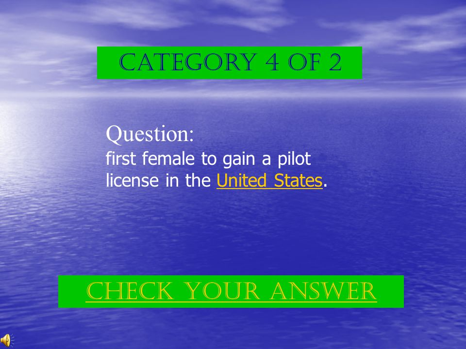 Category 3 of 2 Answer: Bessie Coleman (p. 54) Back to the game board