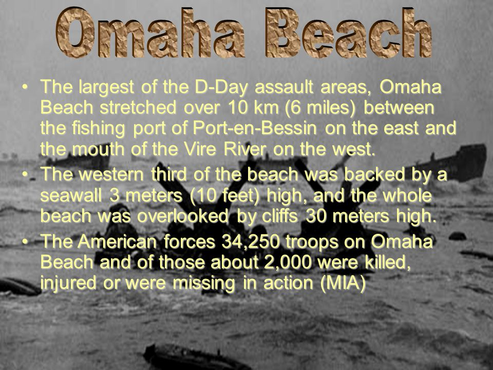 The largest of the D-Day assault areas, Omaha Beach stretched over 10 km (6 miles) between the fishing port of Port-en-Bessin on the east and the mout